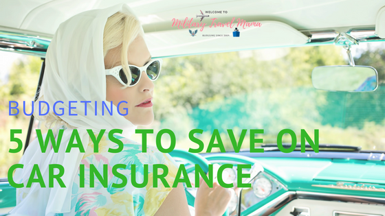 Go To Traffic School >> 5 Ways to Save on Car Insurance | Military Travel Mama