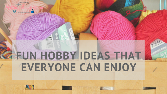 Fun Hobby Ideas That Everyone Can Enjoy Military Travel Mama